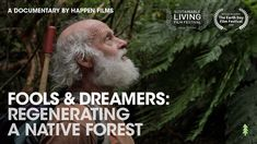 Full Documentary: Man Spends 30 Years Turning Degraded Land into Massive Forest (Fools & Dreamers) - YouTube Official Trailer, Feature Film, Change The World, 30 Years, The Fool, New Zealand, The Dreamers, Nativity, The Incredibles