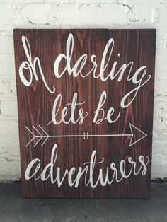 Oh Darling Let's Be Adventurers by TheDustyDaisyShop on Etsy