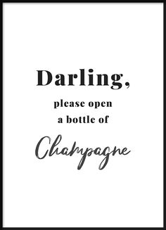 Poster med text - Bottle of Champagne - Texttavlor Champagne Quotes, Glass Of Champagne, Champagne Bottles, Happy Friday, Wedding Quote, Alice And Wonderland Quotes, Pebble Pictures, In Vino Veritas, Visual Statements