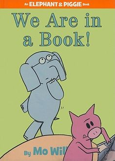 We Are in a Book! (An Elephant and Piggie Book) | IndieBound. This book will have your kids giggling their hearts out!