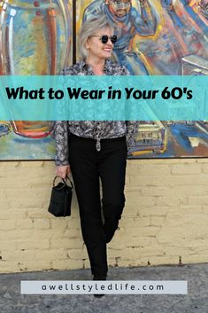 Here's what you need to be wearing in your 60's. #styletips #styleover50 #styleover60 #fashionover60 #styleinspiration #over60wardrobeideas #howtodressover60