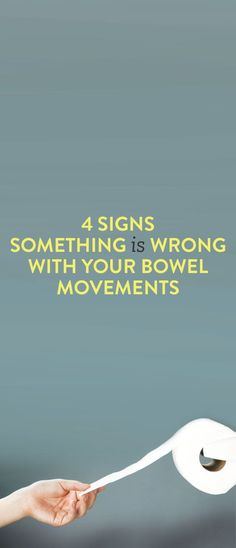 4 signs something is wrong with your bowel movements