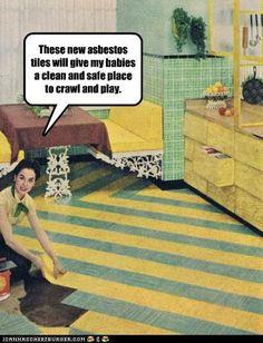Asbestos floor.