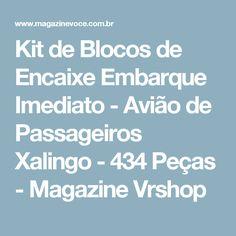 Kit de Blocos de Encaixe Embarque Imediato - Avião de Passageiros Xalingo - 434 Peças - Magazine Vrshop