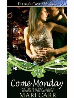 Come Monday (Wild Irish, Book One) by Mari Carr