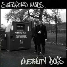 Sleaford Mods- Austerity Dogs