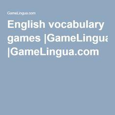 English vocabulary games  GameLingua.com