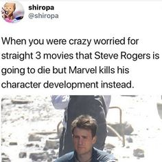 When you were crazy worried for straight 3 movies that Steve Rogers is going to die but Marvel kills his character development instead. Marvel Jokes, Avengers Memes, Marvel Funny, Marvel Avengers, Marvel Comics, Chris Evans, Infinity War, Destiel, Johnlock