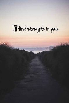 How to find strength in pain quotes. Best motivational quotes for people in pain and hard times in their life. How to be strong in hard time quotes. Tattoo Quotes About Strength, Inspirational Quotes About Strength, Positive Quotes, Motivational Quotes, Quotes Quotes, Inspiring Quotes, Finding Strength Quotes, Motivational Scriptures, 2015 Quotes