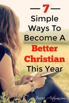7 Simple Ways To Become A Better Christian This Year. Are you struggling in your faith? God has great things for each and everyone of us. Learn exactly how you can start making God more of a priority in your life and experience everything He wants for you and your family.