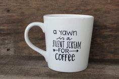 Funny Coffee Mug  A Yawn is a Silent Scream por MorningSunshineShop