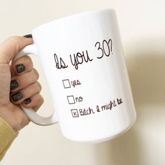 thirty af- bitch i might be- birthday- 30 mugs <br> Sublimated coffee mug made with professional grade ink Top rack Dishwasher safe Microwave safe Design printed on front and back 30th Birthday Party Themes, 30th Birthday Quotes, 30th Birthday Ideas For Women, 30th Birthday Presents, Thirty Birthday, 30th Party, Birthday Mug, Birthday Woman, Funny 30th Birthday