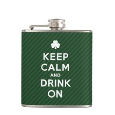 Keep Calm and Drink On I NEED this!!