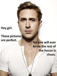 Hey girl, those pictures are perfect.  No one will ever know the rest of the house is chaos.