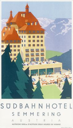 Sudbahnhotel Semmering Austria by Kosel, Hermann | Shop original vintage Art Deco #posters online: www.internationalposter.com