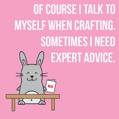 Welcome to Taylored Expressions, a paper crafting store that sells stamps, dies, stencils and more to help you share joy through your handmade cards! Sewing Humor, Knitting Humor, Crochet Humor, Craft Quotes, Cute Quotes, Funny Quotes, Scrapbook Quotes, Scrapbook Pages, Scrapbooking