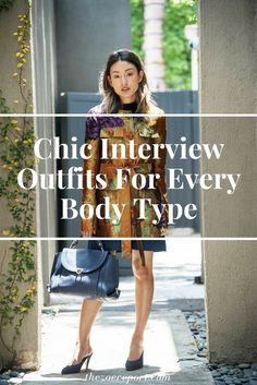 These chic interview outfits will help you land the job of your dreams, Styled for every body type (tall, petite, hour glass, shapely), these looks are guaranteed to get you far.