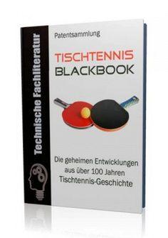 Die geheimen Entwicklungen aus vielen Jahrzehnten Tischtennis-Geschichte im Fußball - Blackbook auf 524 Seiten gnadenlos aufgedeckt! Ausgabe mit Leseprobe.