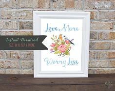Encouraging Printable Love More Worry Less Watercolor Floral and Bird Print. This print is available in different sizes and formats. This