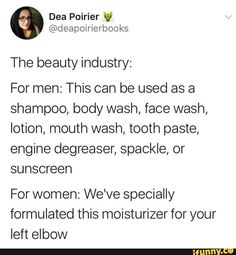 its almost like men will use shit products while women actually care about getting the best possible stuffs