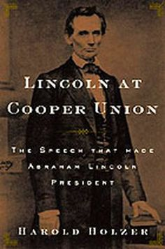 Lincoln at Cooper Union: The Speech That Made Abraham Lincoln President Abraham Lincoln, Lincoln President, Sixth Grade, Ex Libris, New Books, Presidents, Novels, Vintage Hats, History