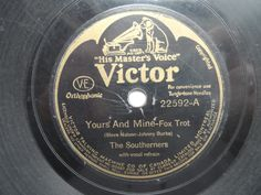 The Southerners ‎– Yours and Mine Label: Victor ‎– 22592 Format: Shellac, 78 RPM, Single Country: Canada Shellac, You And I, Label, Canada, Country, You And Me, Rural Area, Country Music