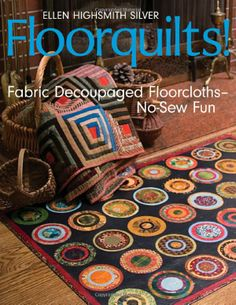 Make floorquilts (like decoupage; no sewing)