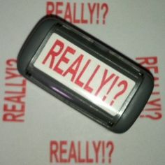 REALLY!? Office Stamp-For Stupid, Ridiculous and Annoying Paperwork or People by TheGag, http://www.amazon.com/dp/B0071ML2UW/ref=cm_sw_r_pi_dp_RC8nrb1VX9ZT8