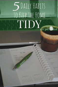 5 daily habits to keep the home tidy.  These habits have transformed this slob's house!