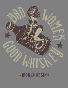 Bad Women - Good Whisky By Joshua Noom. Not necessarily in that order of course & you can always just stick to the whisky, lifes complicated enough don't you think ;)