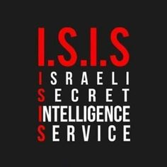 What is #ISIS ? #ISIS is #IsraelI #Secret #Intelligence #Service . ISIS #Operates under #different #Names [ #ISIL , #IS , #DAESH ] . They have no concern with Islam . They even don't know a, b , c of Islam .They are in fact all Jews from Israel , America , Europe , Australia and other parts of World . Use Common Sence and DONT BE A FOOL - DONT BE A TOOL of Terrorists . #AmericaIsAWarCriminal #IsraelIsaWarCriminal #MurderOfASoulIsMurderOfWorld