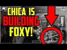 Five Nights at Freddy's 2: Chica 2.0 Is BUILDING Foxy 2.0?! Or Is ...