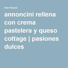 annoncini rellena con crema pastelera y queso cottage   pasiones dulces