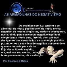 Entidades Ciganas da Umbanda (Clique Aqui) para entrar.: AS ARMADILHAS DO NEGATIVISMO (POR EMERSON C MATOS)...