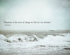 Ocean Quote Picture waves of change quote ocean nautical photo print coastal Ocean Quote. Here is Ocean Quote Picture for you. Ocean Quote 81 impressive quotes from the blue ocean strategy w chan kim. Citation Force, Photo Print, Sea Waves, Change Quotes, Beach Quotes And Sayings Inspiration, Beach Love Quotes, Big Heart Quotes, Healing Heart Quotes, Summer Beach Quotes