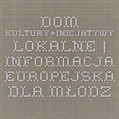 Dom Kultury+Inicjatywy Lokalne   Informacja europejska dla młodzieży