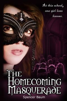 The Homecoming Masquerade (Girls Wearing Black: Book One) by Spencer Baum. $3.49. 258 pages. Author: Spencer Baum