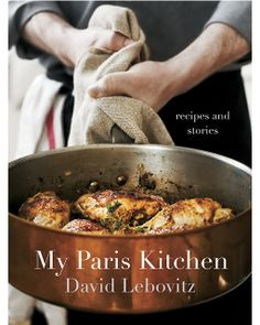 Sweet Paul Giveaway: My Paris Kitchen by David Lebovitz + The Sweet Life