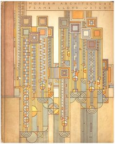 design-is-fine:  Frank Loyd Wright, bookbinding ofModern architecture, being the Kahn Lectures for 1930. Princeton Press, 1931. Via Antiquariat Rohlmann