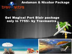 Travmantra provides the best package for Andaman & Nicobar. This package gives you the full of excitement journey.You will get this package only in 7755/-.