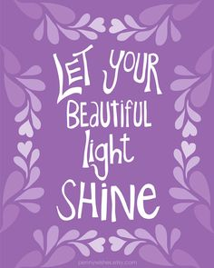 Let Your Beautiful Light Shine