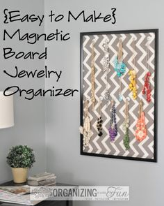 {Easy to Make} Magnetic Board Jewelry Organizer :: OrganizingMadeFun.com