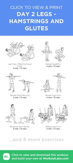 DAY 2 LEGS - HAMSTRINGS AND GLUTES – click to view and print this illustrated exercise plan created with #WorkoutLabsFit