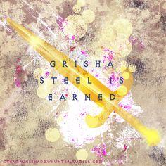 Grisha Steel Is Earned  Shadow and Bone