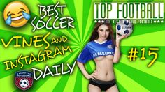 Best Soccer Football Vines & Instagram Daily #15 2017 ★ Top Football ★ F...