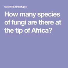 How many species of fungi are there at the tip of Africa?