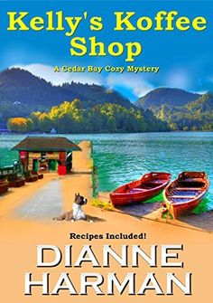 Kelly's Koffee Shop (A Cedar Bay Cozy Mystery Book 1) by Dianne Harman, http://www.amazon.com/dp/B00PE26G7U/ref=cm_sw_r_pi_dp_lQJzub08PGHSK