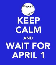 Oh I'm waitin.. 20th birthday and opening day of Atlanta Braves baseball, a game that I WILL be at!