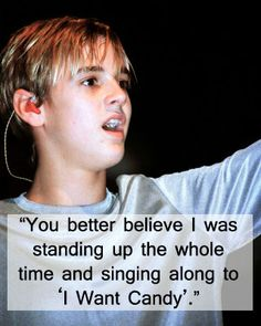 """""""You better #believe I was #standing up the whole #time and #singing along to 'I Want #Candy.'"""" #quote #first #concert #music #Aaron #Carter"""