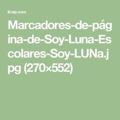 Marcadores-de-página-de-Soy-Luna-Escolares-Soy-LUNa.jpg (270×552)